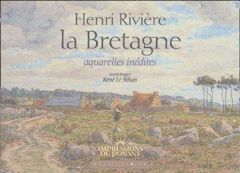 Dernières parutions dans Impressions du Ponant, La Bretagne. Henri Rivière