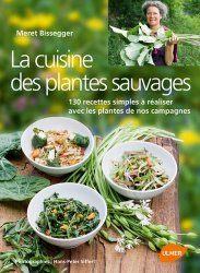 Souvent acheté avec Cuisiner les fleurs du jardin, le La cuisine des plantes sauvages