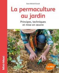 Dernières parutions dans Mini-maxi, La permaculture au jardin