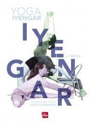 Dernières parutions sur Yoga, La  bible du yoga Iyengar avec accessoires