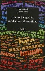 Nouvelle édition La vérité sur les médecines alternatives