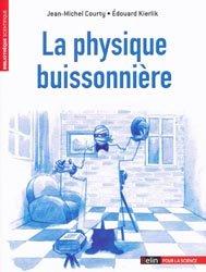 Dernières parutions dans Bibliothèque scientifique, La physique buissonnière