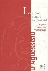 Dernières parutions dans Entretiens d'Aguesseau, La justice pénale internationale. Colloque de Limoges, 22 et 23 novembre 2001
