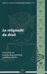 Dernières parutions dans Cahiers de l'Institut d'Anthropologie Juridique, La religiosité du droit