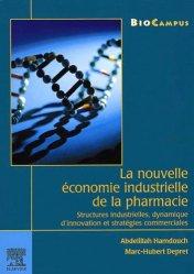 Dernières parutions sur Pharmacie industrielle, La nouvelle économie industrielle de la pharmacie