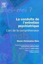 Souvent acheté avec Guide pratique des médicaments en neuro-psychiatrie, le La conduite de l'entretien psychiatrique