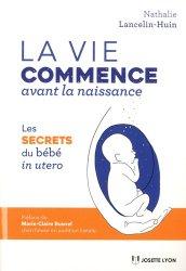 Dernières parutions sur Grossesse - Accouchement - Maternité, La vie commence avant la naissance