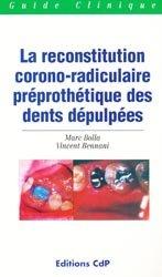 Souvent acheté avec L'urgence en odontologie, le La reconstitution corono-radiculaire préprothétique des dents dépulpées