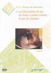 Dernières parutions sur Industrie des fruits et légumes, La fabrication de jus de fruits à petite échelle : le jus de pomme