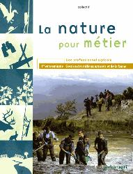 Dernières parutions sur Agriculture - Agronomie, La nature pour métier (édition 2014)