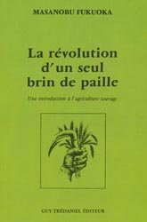 Souvent acheté avec Le sol, la terre et les champs, le La révolution d'un seul brin de paille