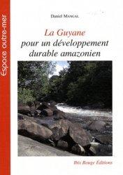 Dernières parutions dans Espace outre-mer, La Guyane pour un développement durable amazonien