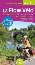 Dernières parutions sur A vélo - En vtt, La flow vélo du Périgord à l'Atlantique