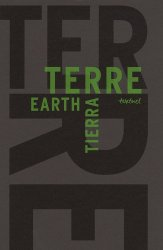 Dernières parutions dans Beaux livres, La Terre / The Earth / La Tierra. Libre anthologie artistique et littéraire autour de la Terre - Edition français-anglais-espagnol