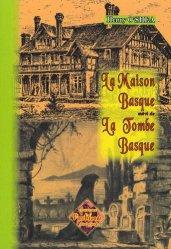Dernières parutions dans Arremoludas, La maison basque suivi de La tombe basque