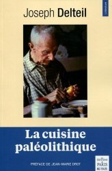 Dernières parutions dans Littérature, La cuisine paléolithique. 2e édition