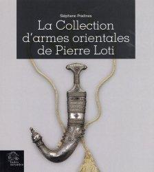 Dernières parutions sur Coutellerie, La collection d'armes orientales de Pierre Loti