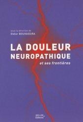 Souvent acheté avec Douleurs neuropathiques en pratique quotidienne, le La douleur neuropathique et ses frontières