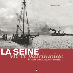 Dernières parutions sur Production industrielle, La Seine, vie et patrimoine