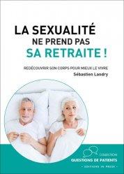 Dernières parutions dans Questions de patients, La sexualité ne prend pas sa retraite !