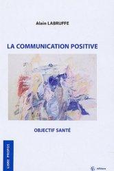 Souvent acheté avec Découvrir la psychologie positive, le La communication positive Objectif santé