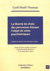 Dernières parutions sur Incapacité et tutelle, La liberte de choix des personnes faisant l'objet de soins psychiatriques