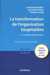 Dernières parutions sur Santé publique - Politiques de santé, La transformation de l'organisation hospitalière