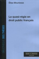 Dernières parutions dans Bibliothèque des thèses, La quasi-régie en droit public français