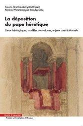 Dernières parutions dans Presses Universitaires de Sceaux, La déposition du pape hérétique. Lieux théologiques, modèles canoniques, enjeux constitutionnels