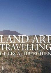 Dernières parutions sur Land Art, Land Art Travelling
