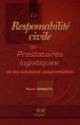 Nouvelle édition La responsabilité civile des prestataires logistiques et les solutions assurantielles