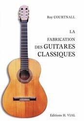 Dernières parutions sur Lutherie - Instruments, La fabrication des guitares classiques