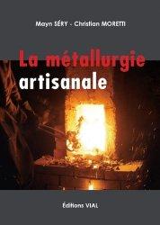 Souvent acheté avec Techniques et métiers du cuir au Moyen Age, le La métallurgie artisanale