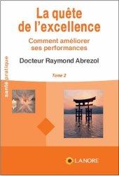 Dernières parutions dans Santé pratique, La quête de l'excellence. Tome 2, Comment améliorer ses performances