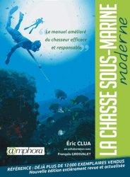 Nouvelle édition La chasse sous-marine moderne. Le manuel amélioré du chasseur efficace et responsable