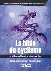 Dernières parutions sur Cyclisme, La bible du cyclisme - competition, cyclosport, cyclotourisme