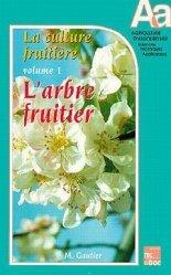 Souvent acheté avec La culture fruitière Volume 2, le La culture fruitière Volume 1