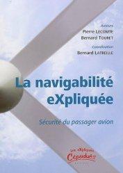 Dernières parutions dans Les expliqués, La navigabilité eXpliquée Sécurité du passager en avion