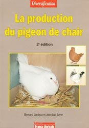 Dernières parutions sur Elevage des volailles, La production du pigeon de chair
