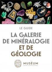 Dernières parutions sur Sciences de la Terre, La galerie de minéralogie et de géologie