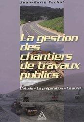 Dernières parutions sur Travaux publics, La gestion des chantiers de travaux publics