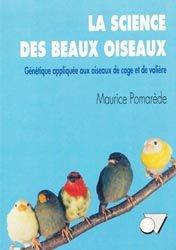 Souvent acheté avec Le bien-être des perruches et des perroquets, le La science des beaux oiseaux