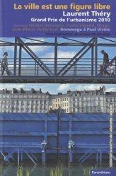 Souvent acheté avec Organiser la ville hypermoderne, le La ville est une figure libre https://fr.calameo.com/read/005884018512581343cc0