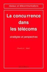 Dernières parutions dans Réseaux et télécommunications, La concurrence dans les télécoms