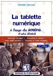 Dernières parutions sur Téléphones, tablettes - Mobilité, la tablette numérique à l'usage des seniors... et autres débutants / comment s'équiper ? comment ça