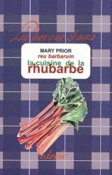 Dernières parutions dans Les bonnes choses, La cuisine de la rhubarbe