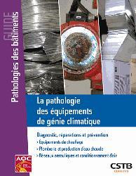 Dernières parutions sur Climatisation - Froid, La pathologie des équipements de génie climatique / diagnostic, réparations et prévention