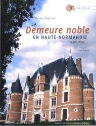 Dernières parutions dans Renaissance, La demeure noble en Haute-Normandie (1450-1600)