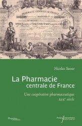 Dernières parutions dans Perspectives historiques, La pharmacie centrale de france