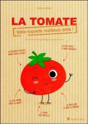 Souvent acheté avec L'urine, de l'or liquide au jardin, le La tomate - votre nouvelle meilleure amie !
